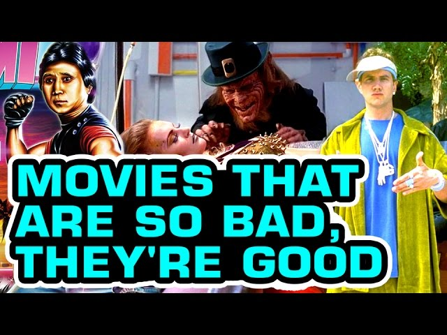 Movies That Are So Bad, They're Good