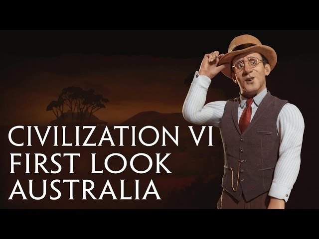 Sid Meier's Civilization VI – Official First Look: Australia