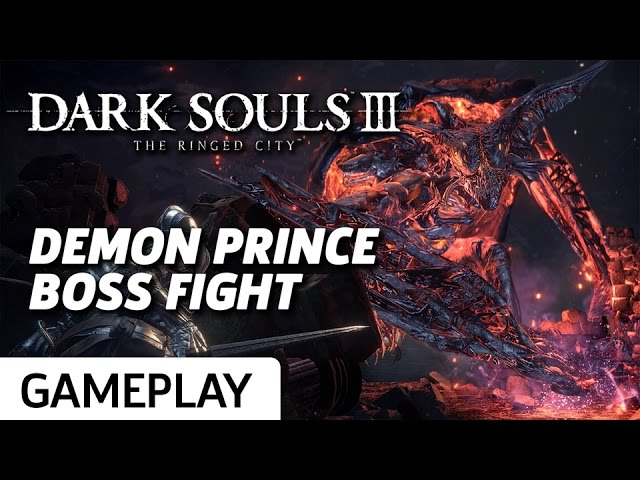 Dark Souls 3: Ringed City DLC – Demon Prince Boss Gameplay
