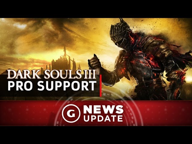 Dark Souls 3 Update Adds PS4 Pro Support – GS News Update