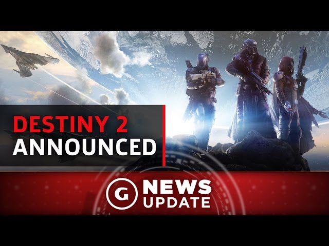 Destiny 2 Officially Announced – GS News Update