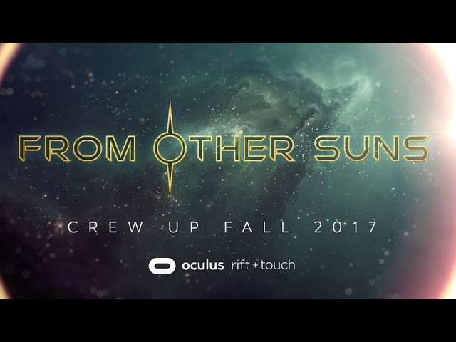 From Other Suns – Oculus Announcement Trailer