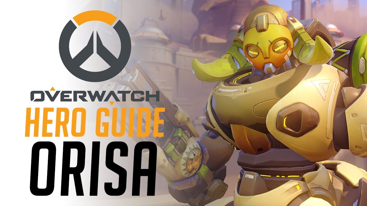 Orisa – Overwatch Hero Guide