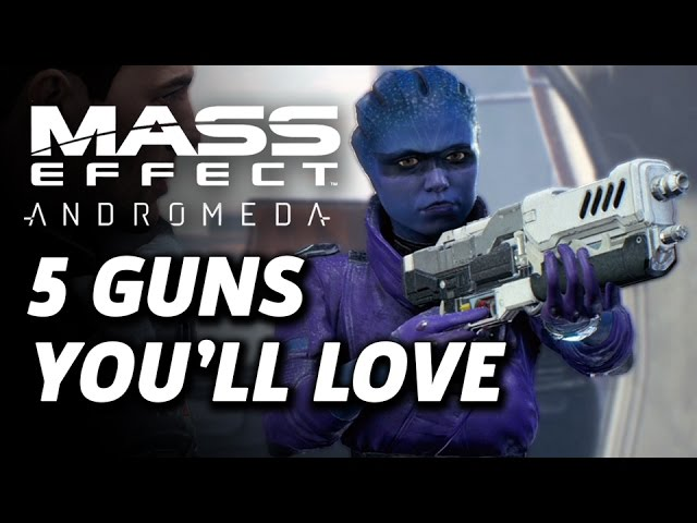 Our Favorite Guns To Have By Our Side In Mass Effect Andromeda