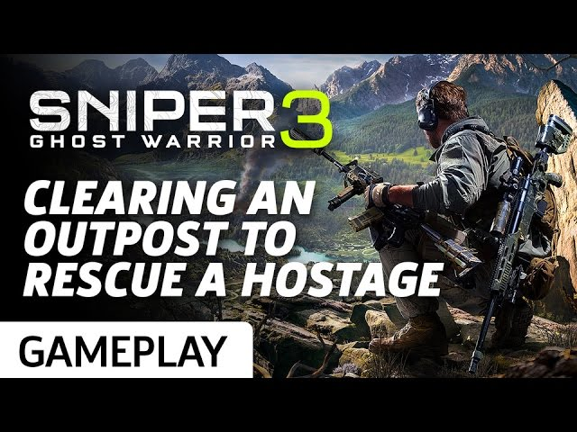 Sniper: Ghost Warrior 3 – Outpost And Hostage Rescue Gameplay