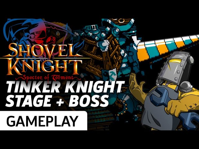 Taking Down Tinker Knight – Shovel Knight: Specter of Torment Gameplay