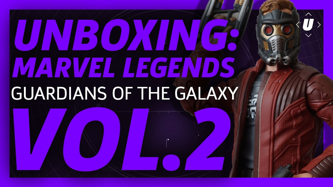 Unboxing: Marvel Legends – Guardians of the Galaxy Vol. 2