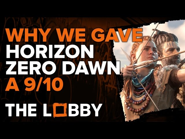 Why Did Horizon Zero Dawn Get a 9/10? – The Lobby