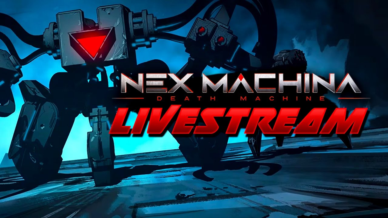 Nex Machina: Death Machine Exclusive Livestream