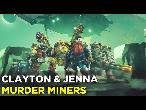 Deep Rock Galactic — Clayton and Jenna are Fighting and Mining