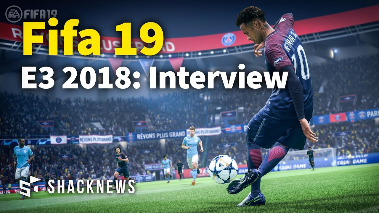 E3 2018: Fifa 19 Gameplay Interview