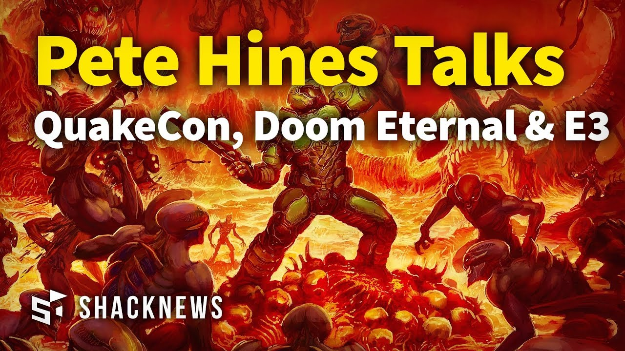 Pete Hines Talks QuakeCon, Doom Eternal & E3 2018