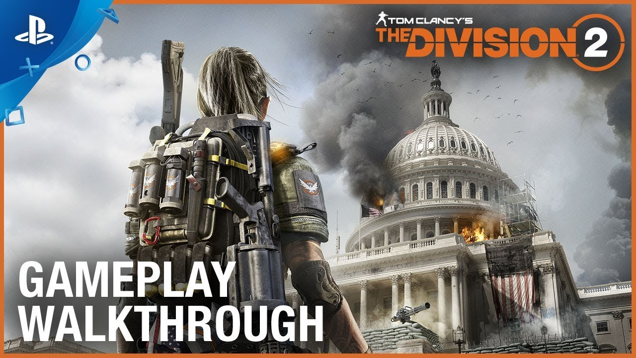 Tom Clancy's The Division 2 – E3 2018 Gameplay Walkthrough Trailer | PS4