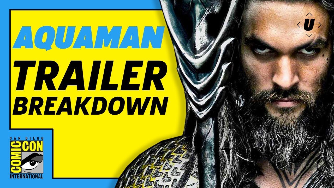 Aquaman Trailer Breakdown! | SDCC 2018