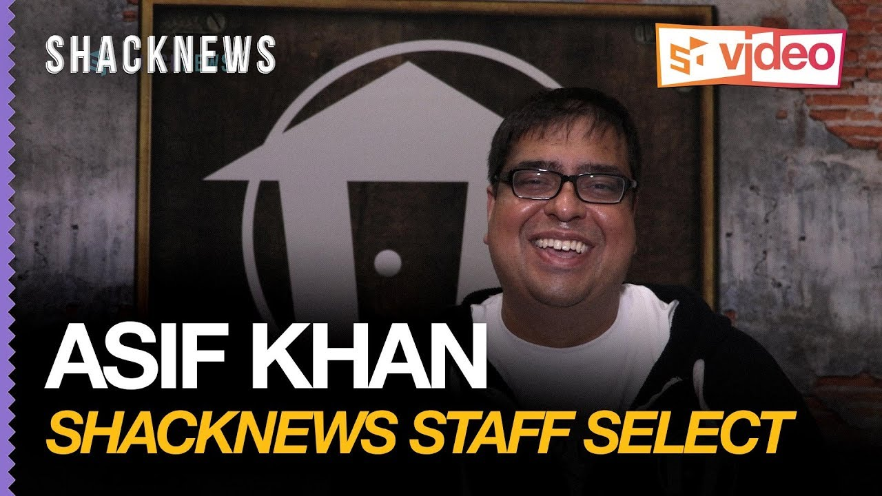 Shacknews Staff Select: Asif Khan