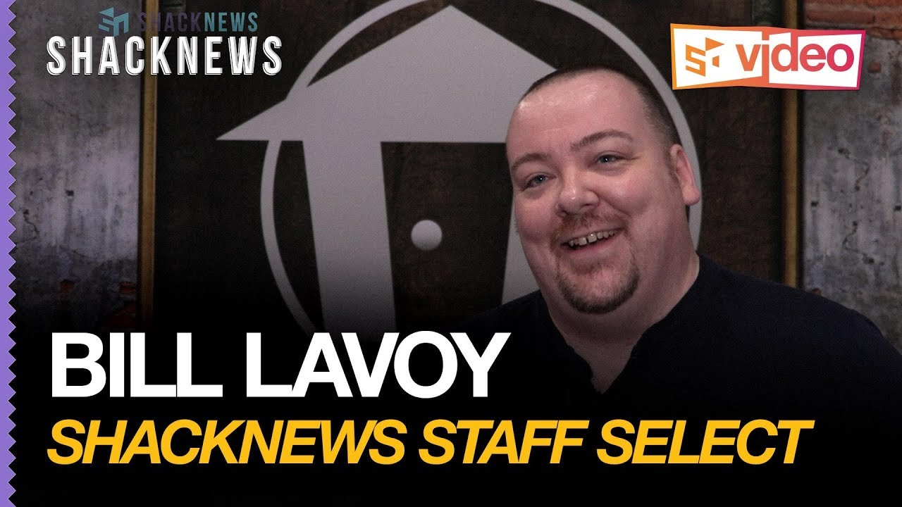 Shacknews Staff Select: Bill Lavoy